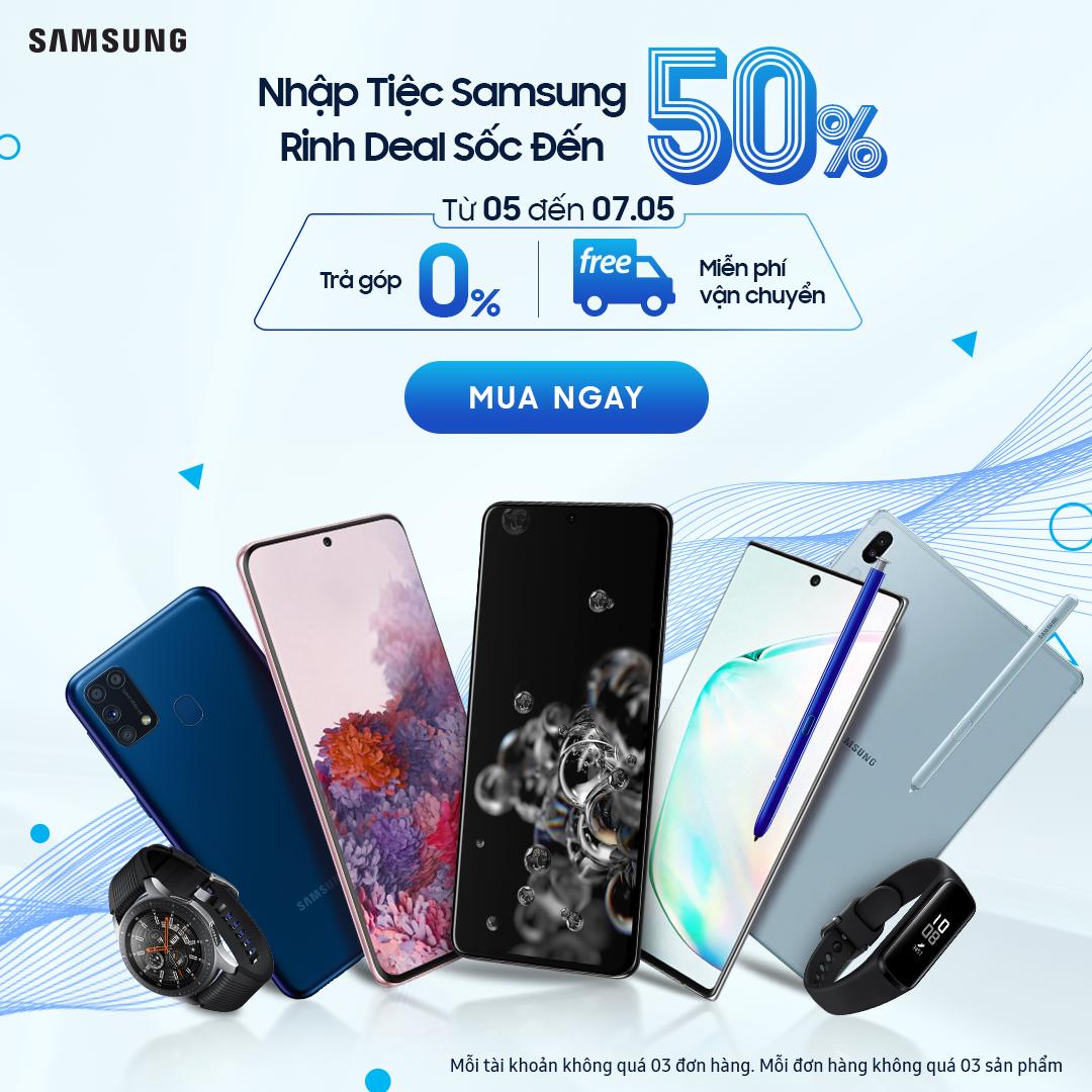 Nhập tiệc Samsung - Rinh Deal Sốc Đến 50%
