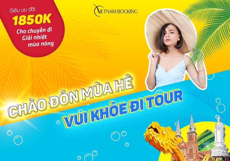 CHÀO ĐÓN MÙA HÈ - VUI KHỎE ĐI TOUR