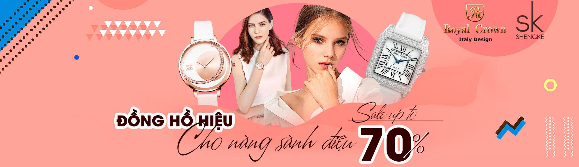 Đồng hồ hiệu - Cho nàng sành điệu GIẢM ĐẾN 70%