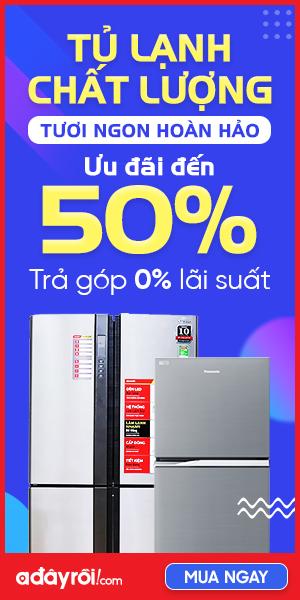 Tủ lạnh: Ưu đãi đến 50%