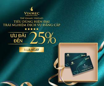 The Vinmec Prepaid - Ưu đãi đến 25%