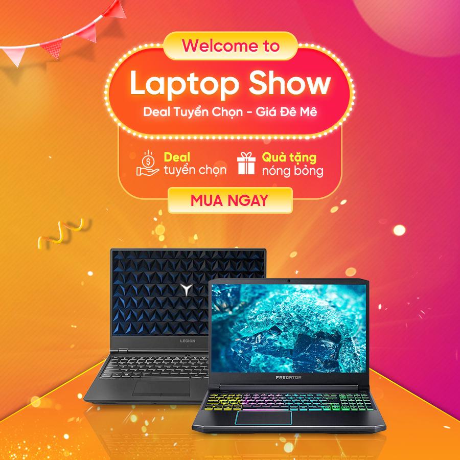 Khuyến mãi Laptop Show – Giá đê mê Tặng mã tới 480.000đ