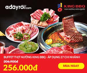 King BBQ buffet – Áp dụng 27 cơ sở (Hồ Chí Minh) giá chỉ 256K