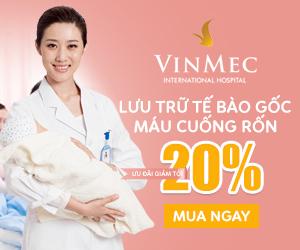 Vinmec - Gói máu cuống rốn- Giảm tới 20%