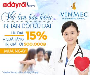 Vinmec ưu đãi lớn (Giảm 15% kèm quà tặng lên tới 500k)