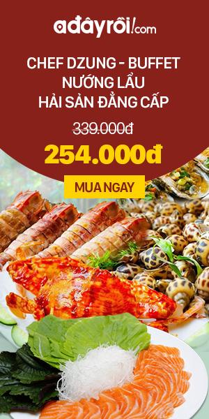 Chef Dzung- Buffet nướng lẩu Hải sản đẳng cấp - Giá chỉ 254.000đ