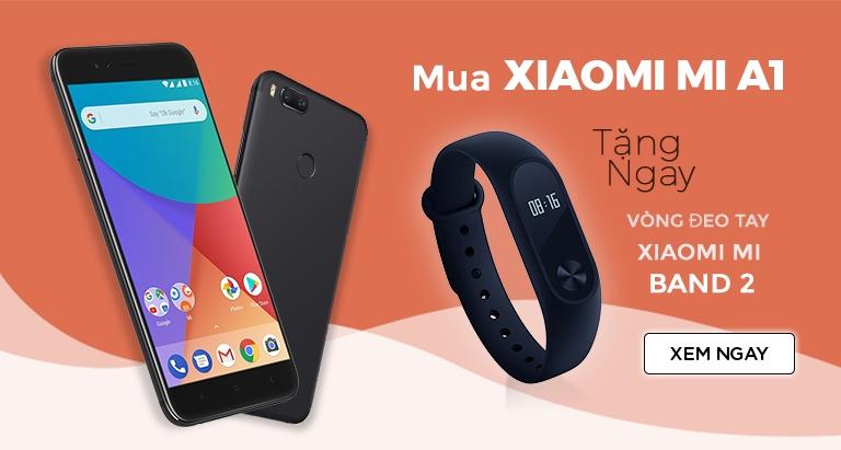 Mua XIAOMI MI A1 Tặng ngay vòng đeo tay Xiaomi Band 2