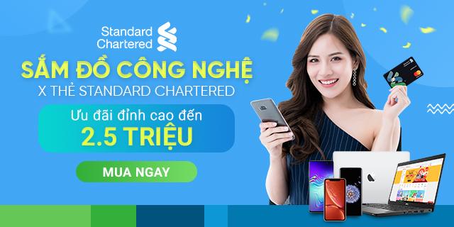 Sắm đồ công nghệ bằng thẻ Standard Chartered