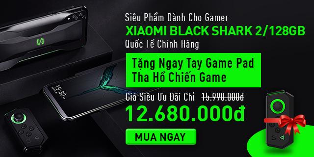 Xiaomi Black Shark 2 - Siêu phẩm điện thoại cho game thủ