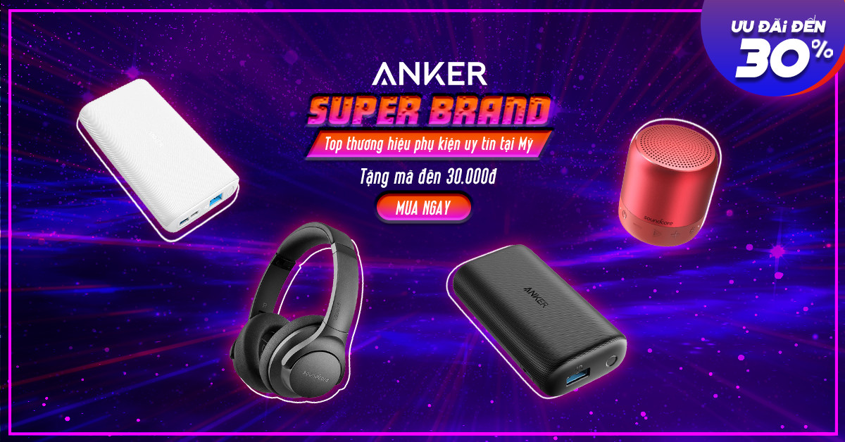 Anker Super Brand - Top thương hiệu phụ kiện uy tín tại Mỹ
