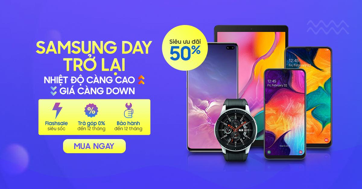 Samsung Day trở lại - Ưu đãi lợi hại hơn