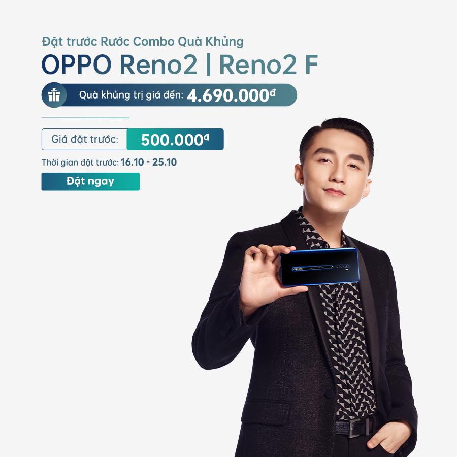 Đặt trước Oppo Reno 2 | Reno 2F: Rước combo quà khủng trị giá 4.690.000đ