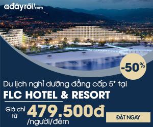 FLC: Vui chơi nghỉ dưỡng tại Resort 5*  Ưu đãi tới 48%