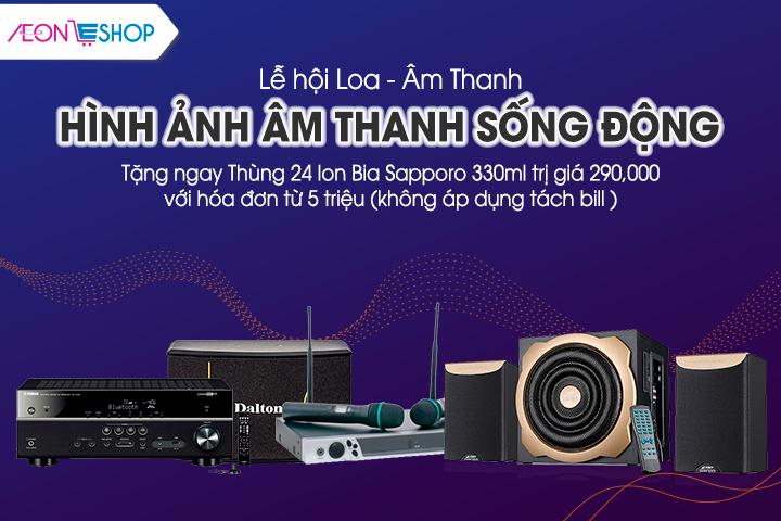 LỄ HỘI LOA - ÂM THANH - TẶNG THÙNG 24 LON BIA SAPPORO 330ML