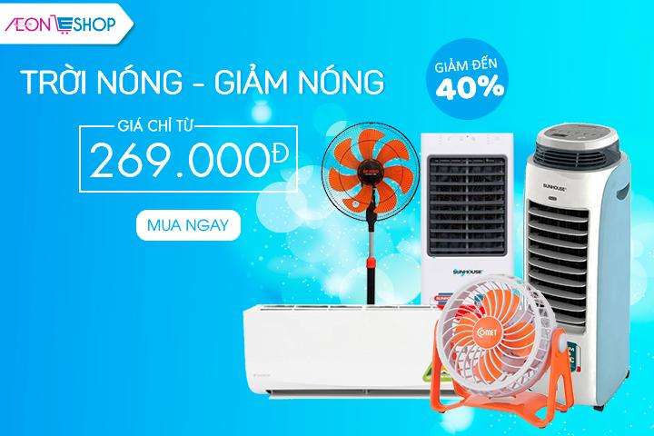 Trời nóng - Giảm nóng: giảm giá lên đến 40% cho các sản phẩm điện lạnh