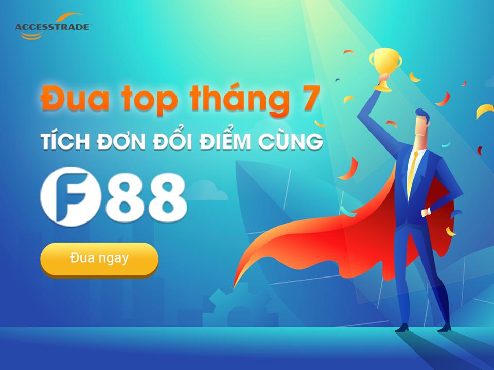 ĐUA TOP THÁNG 7 – TÍCH ĐƠN ĐỔI THƯỞNG CÙNG F88