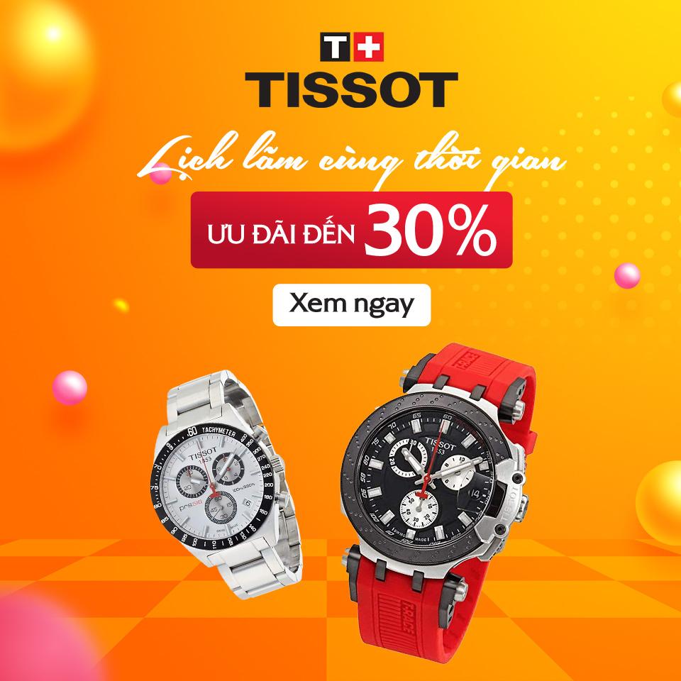 Đồng Hồ Tissot - Ưu đãi đến 30%
