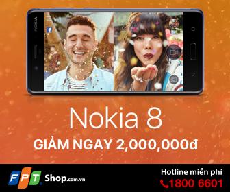 Đặt trước Nokia 8 tại Fptshop giảm ngay 2 triệu đồng-Chỉ 450 người đầu tiên