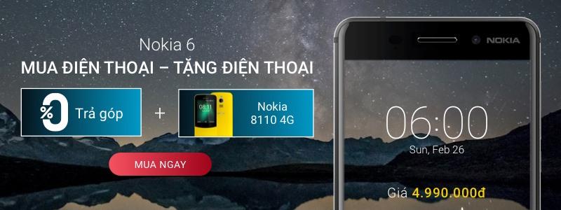 NOKIA 6 - Mua Nokia 6 tặng Nokia 8110 4G