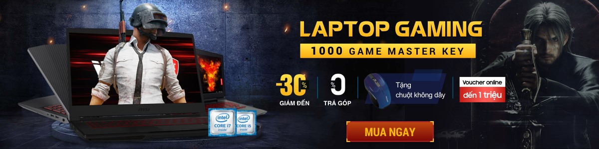 LAPTOP GAMING (Tặng 1000 suất Game Master Key Intel )