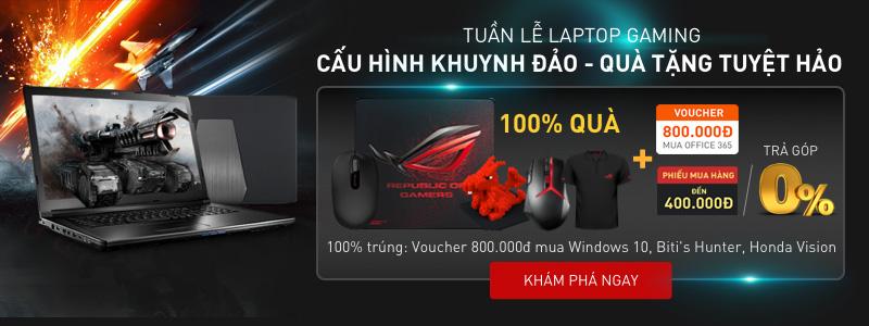 Tuần lễ Laptop Gaming - Cấu hình KHUYNH ĐẢO, Quà tặng TUYỆT HẢO