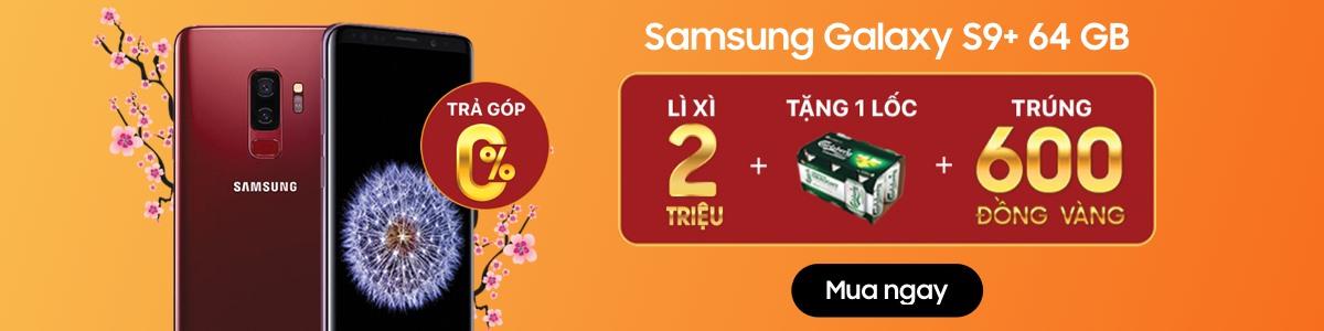 SAMSUNG S9 PLUS 64/128GB - Lì xì 2,000,000đ