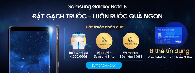 Samsung Galaxy Note8 - Đặt gạch trước, Luôn rước quà ngon