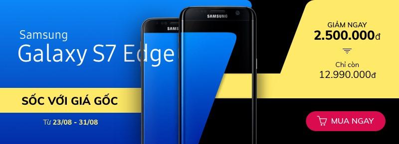 """Khuyến mại SỐC """"Galaxy S7 Edge Giảm ngay 2,5 triệu"""