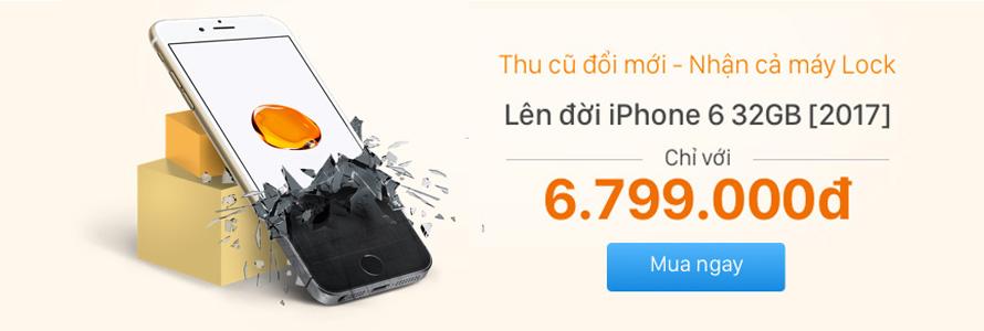 Thu cũ đổi mới iPhone 6 32GB chỉ từ 6,999,000đ