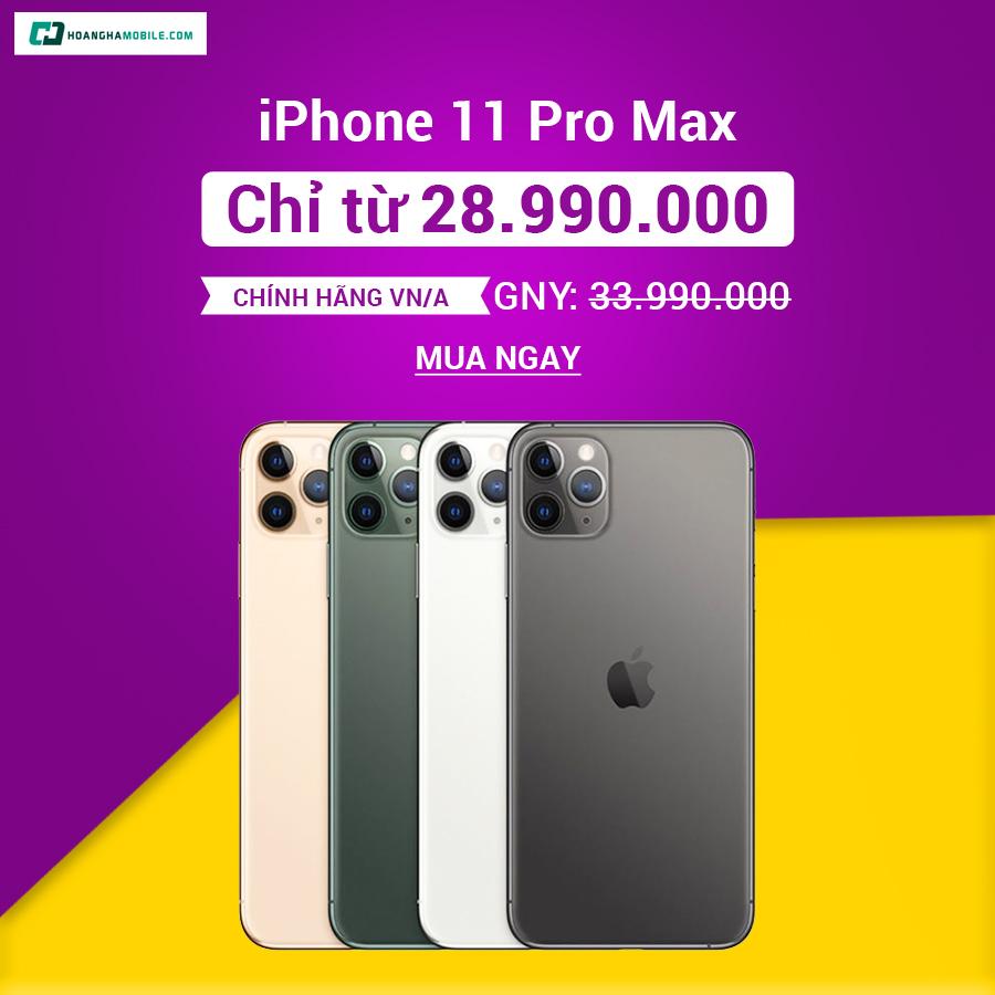 iPhone 11 Pro Max- Sale sốc còn 28,990,000đ