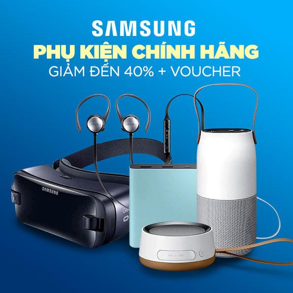 Phụ kiện Samsung chính hãng - Giảm giá tới hơn 40%