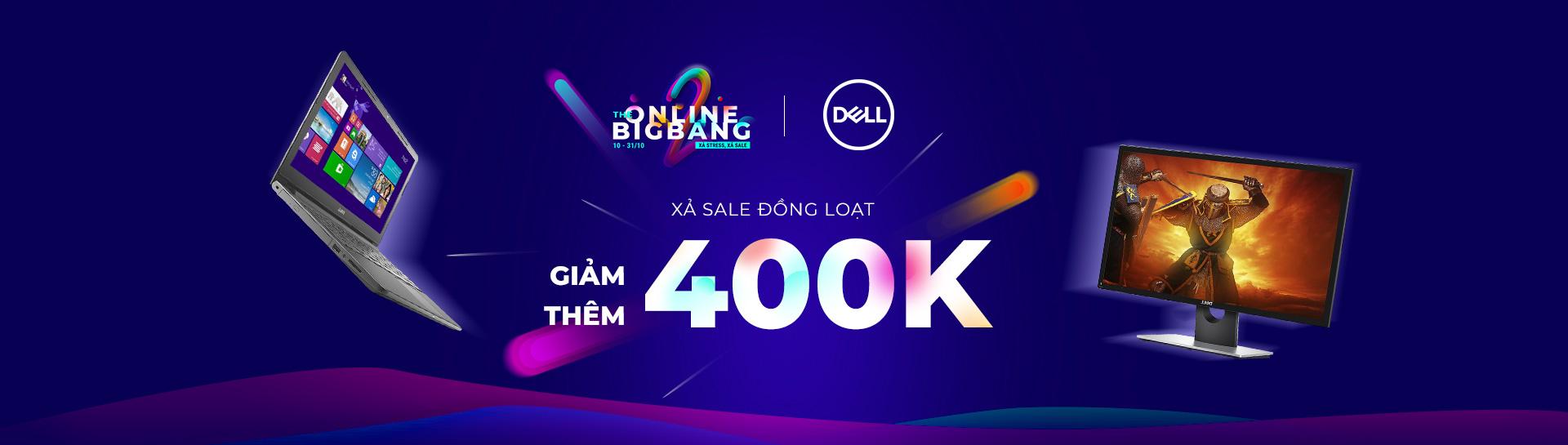 Dell - Giảm Thêm Tới 400K - Chỉ Trong Tháng 10