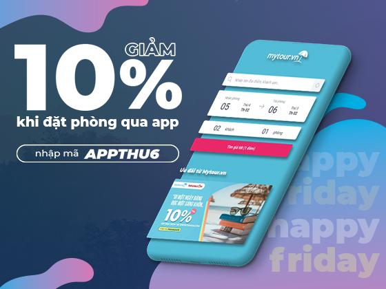 Happy Friday – Đặt Phòng Qua App Giảm Ngay 10%