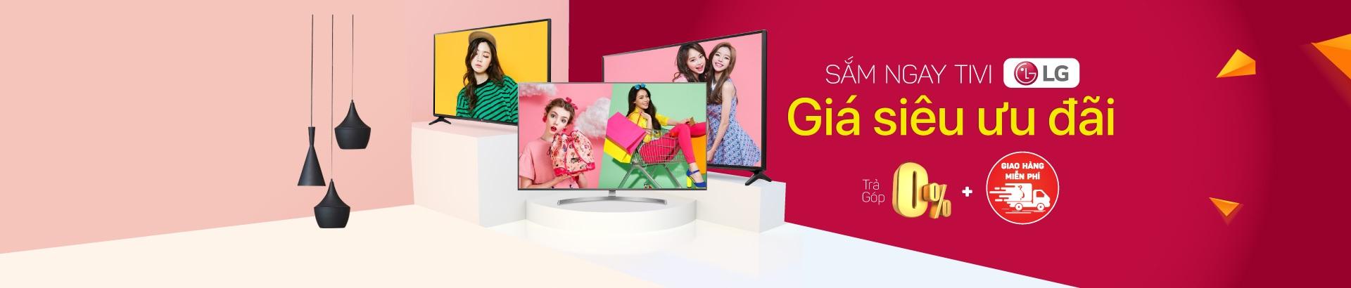 Sắm ngay Tivi LG - Giá siêu ưu đãi