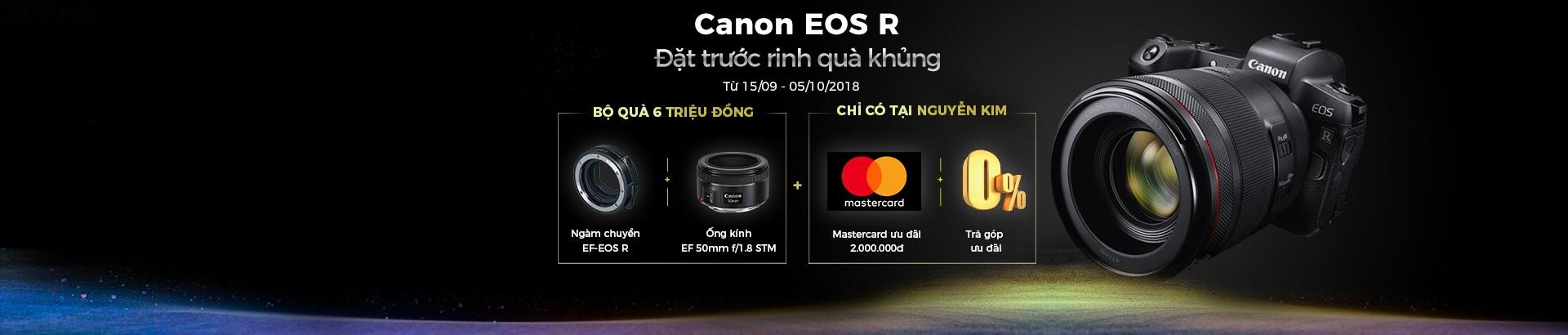 Canon EOS R - Đặt trước rinh quà khủng