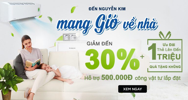 ĐIỀU HÒA NGUYỄN KIM GIẢM ĐẾN 30%+QUÀ TẶNG SIÊU HẤP DẪN