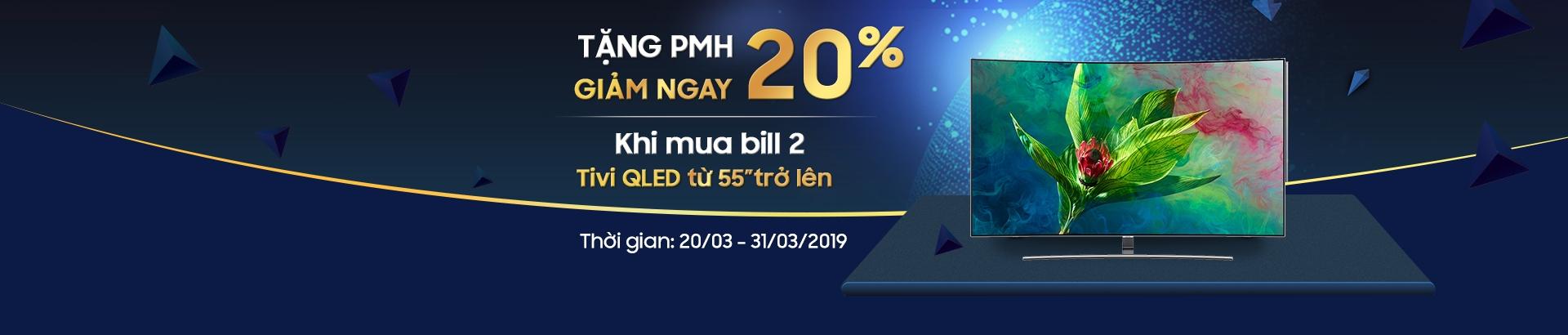 Tặng PMH giảm ngay 20% khi mua bill 2 Tivi Qled từ 55'' trở lên