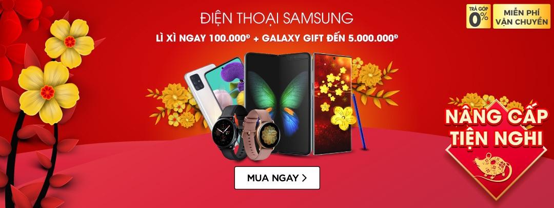 Điện thoại Samsung - Lì xì ngay 100K + Galaxy gift đến 5 Triệu đồng