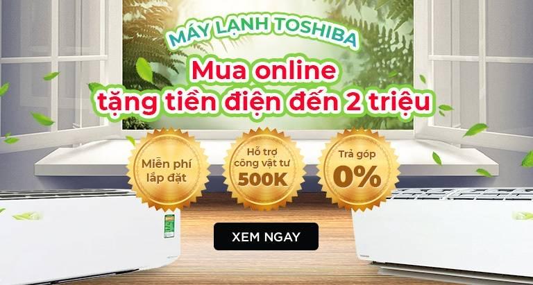 Máy lạnh Toshiba - Mua online tặng tiền điện đến 2 Triệu