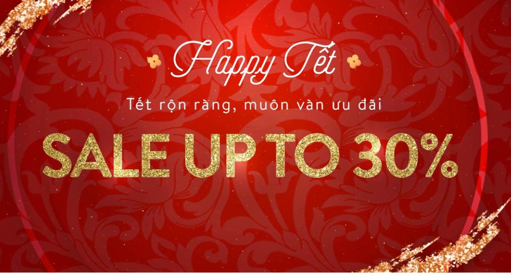 HAPPY TẾT- SALE UP TO 50%