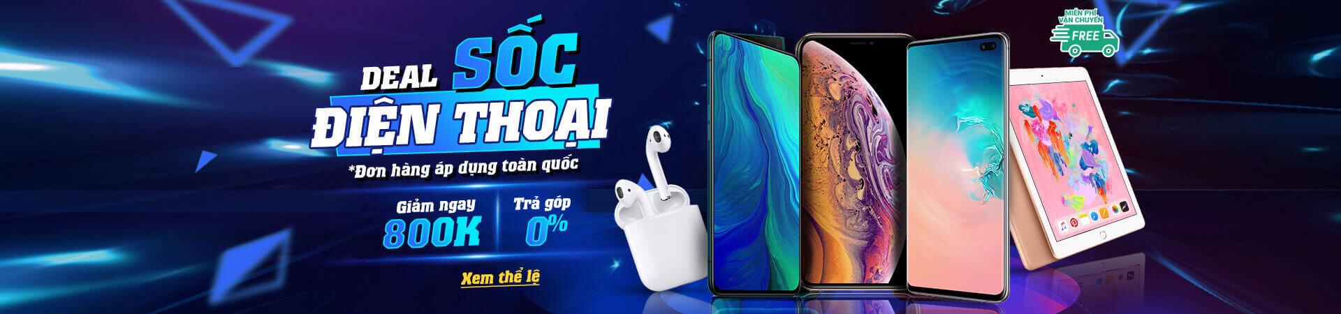 Deal sốc Điện thoại - giảm giá lên tới 800K