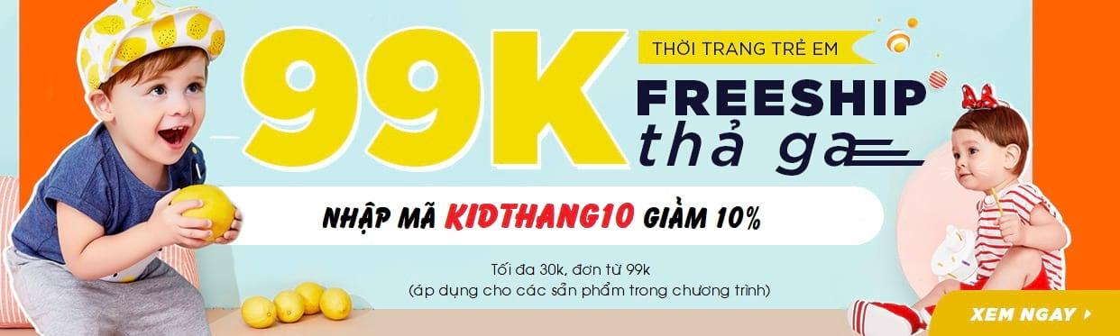 THỜI TRANG TRẺ EM - FREESHIP 99K THÁNG 10 - VOUCHER