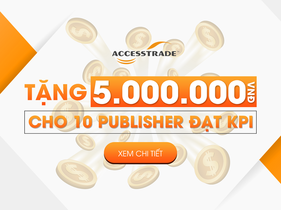 CHIẾN DỊCH TAGO TẶNG 5,000,000đ CHO CÁC PUBLISHERS ĐẠT KPI