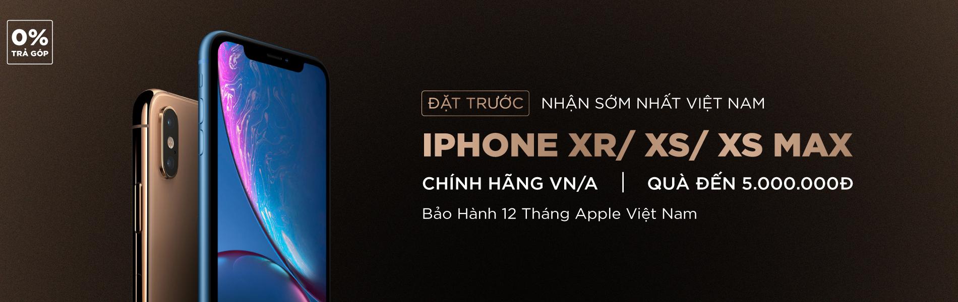 Đặt trước Iphone XR/XS/XS MAX - Quà đến 5 Triệu