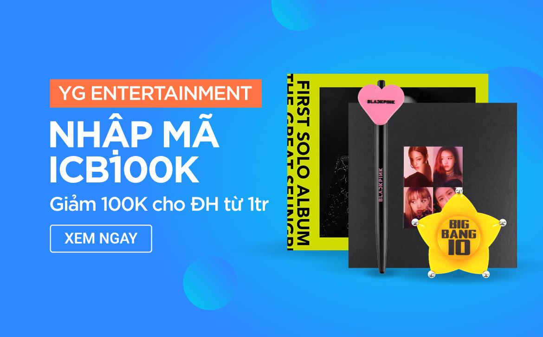 YG Entertainment: Nhập mã ICB100K giảm ngay 100K cho đơn hàng từ 1 Triệu