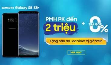 Samsung Galaxy S8/S8+ Phiếu mua hàng đến 2 Triệu