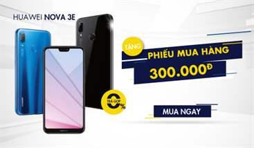 Huawei Nova 3e tặng phiếu mua hàng 300K