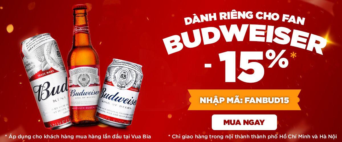 Fan Budweiser - Giảm 15% cho tất cả các sản phẩm của Budweiser